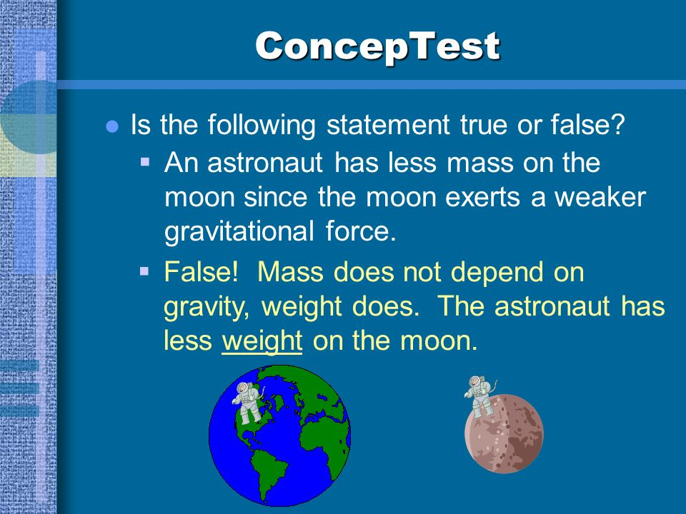 ConcepTest Is the following statement true or false.