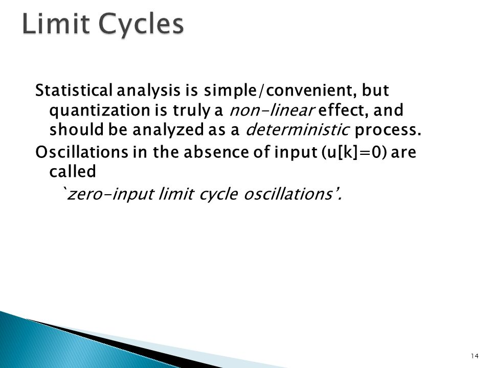 Statistical analysis is simple/convenient, but quantization is truly a non-linear effect, and should be analyzed as a deterministic process. Oscillati
