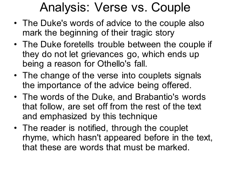 Analysis: Verse vs. Couple The Duke's words of advice to the couple also mark the beginning of their tragic story The Duke foretells trouble between t