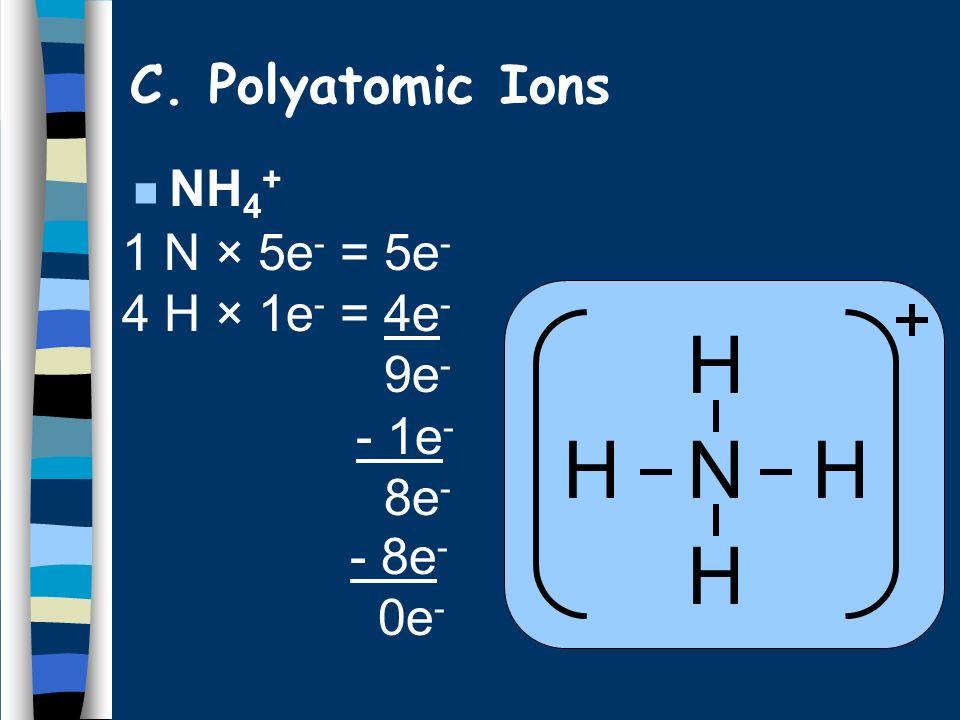 n NH 4 + 1 N × 5e - = 5e - 4 H × 1e - = 4e - 9e - H H N H H - 1e - 8e - - 8e - 0e - C.