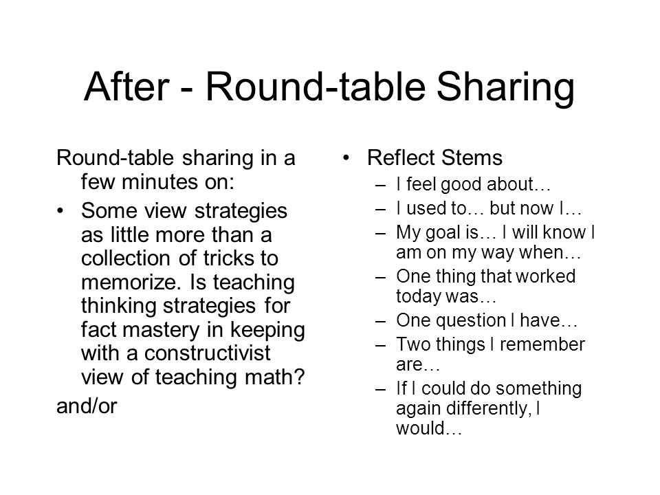 After - Round-table Sharing Round-table sharing in a few minutes on: Some view strategies as little more than a collection of tricks to memorize.