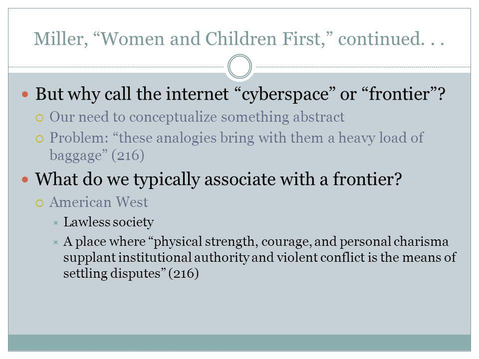 But why call the internet cyberspace or frontier? Our need to conceptualize something abstract Problem: these analogies bring with them a heavy load o