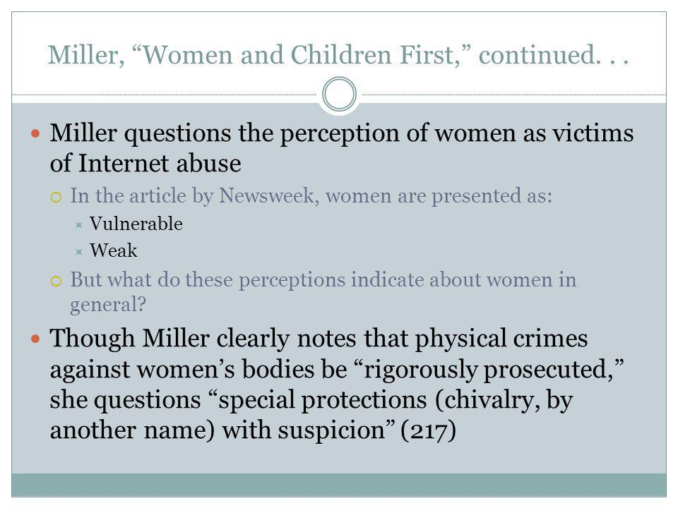 Miller questions the perception of women as victims of Internet abuse In the article by Newsweek, women are presented as: Vulnerable Weak But what do these perceptions indicate about women in general.