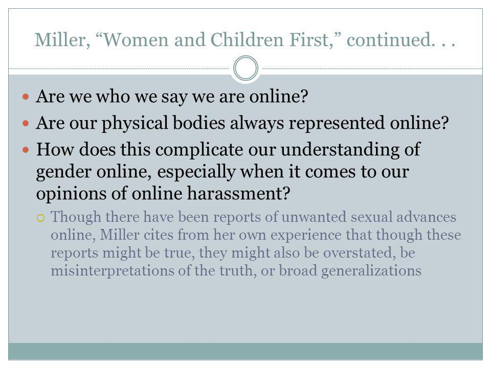 Are we who we say we are online? Are our physical bodies always represented online? How does this complicate our understanding of gender online, espec
