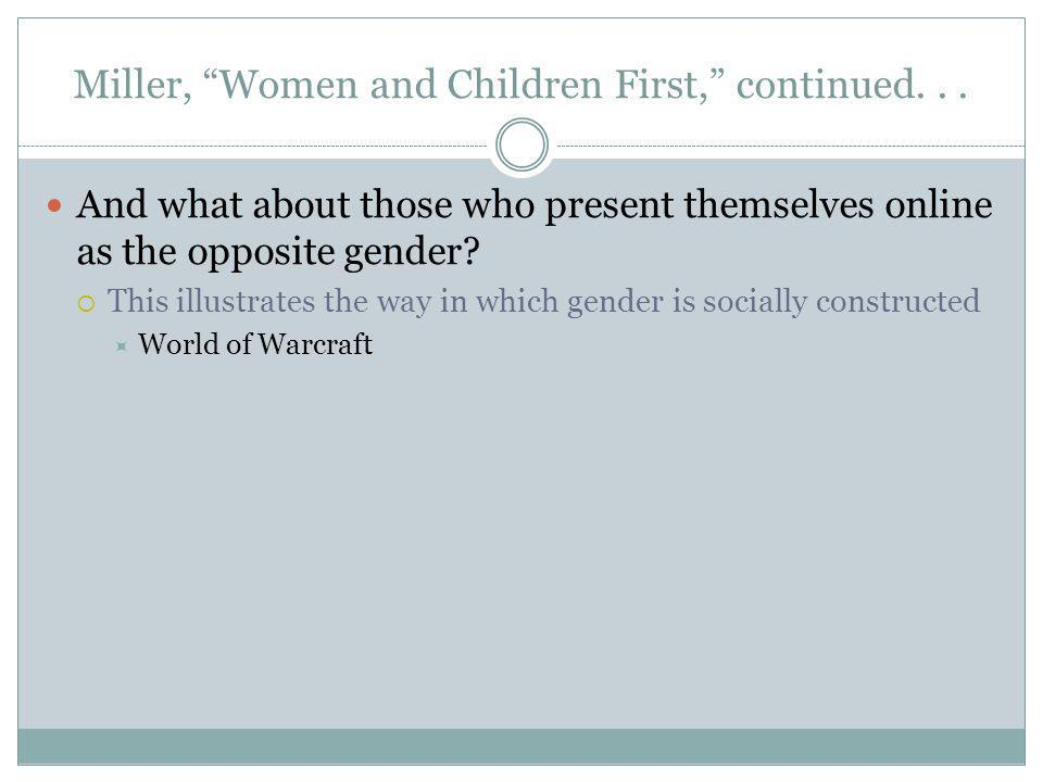 And what about those who present themselves online as the opposite gender? This illustrates the way in which gender is socially constructed World of W