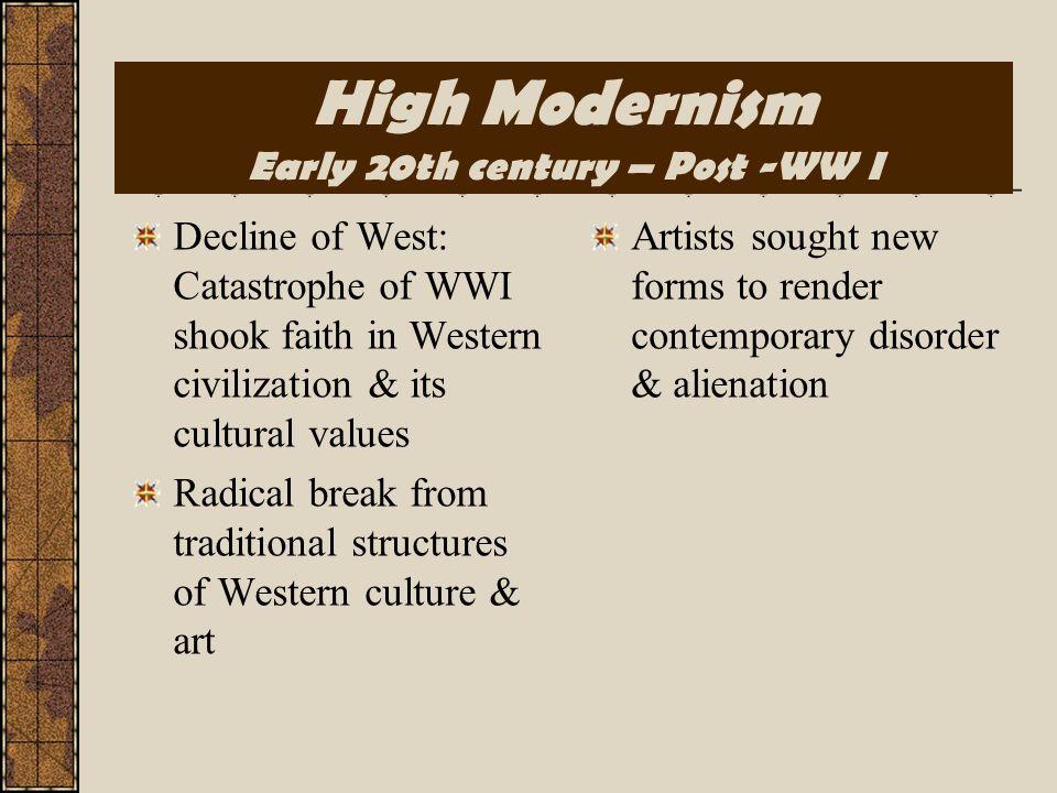 Early Modernism & Heart of Darkness Social breakdown, fragmentation: lose faith in progress, science, religion, politics, bourgeois morality Alienatio