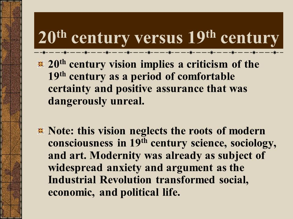 High Modernism Early 20th century – Post -WW I Decline of West: Catastrophe of WWI shook faith in Western civilization & its cultural values Radical b