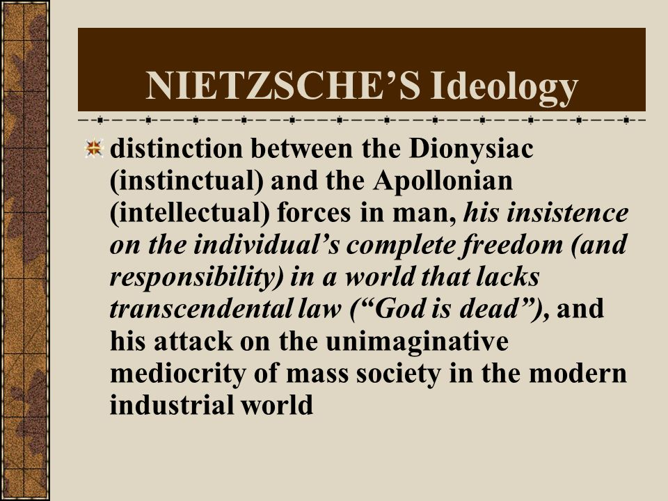 FRIEDRICH NIETZSCHE (1844-1900) focused on the individual, not society, and admired only the superhero who refused to be bound by the prevailing socia