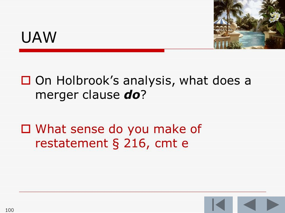 UAW On Holbrooks analysis, what does a merger clause do? What sense do you make of restatement § 216, cmt e 100