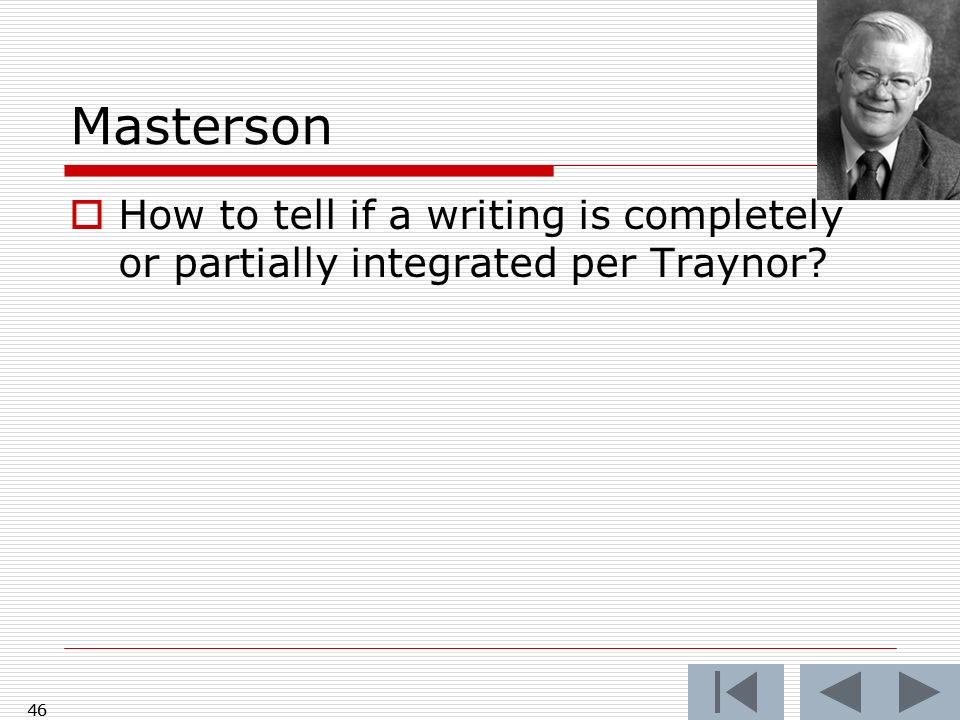 Masterson How to tell if a writing is completely or partially integrated per Traynor? 46