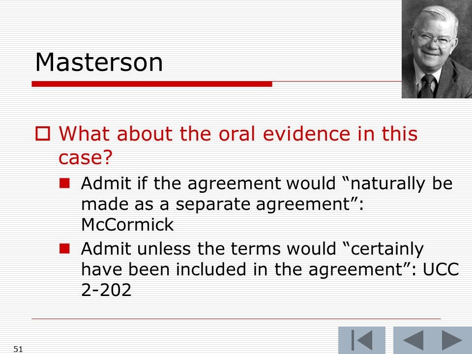 Masterson What about the oral evidence in this case.