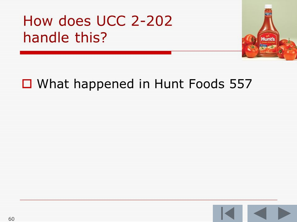 How does UCC 2-202 handle this? What happened in Hunt Foods 557 60