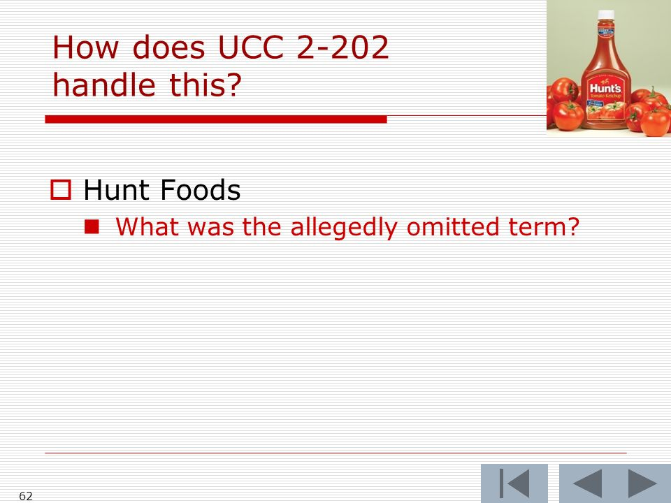 How does UCC 2-202 handle this Hunt Foods What was the allegedly omitted term 62