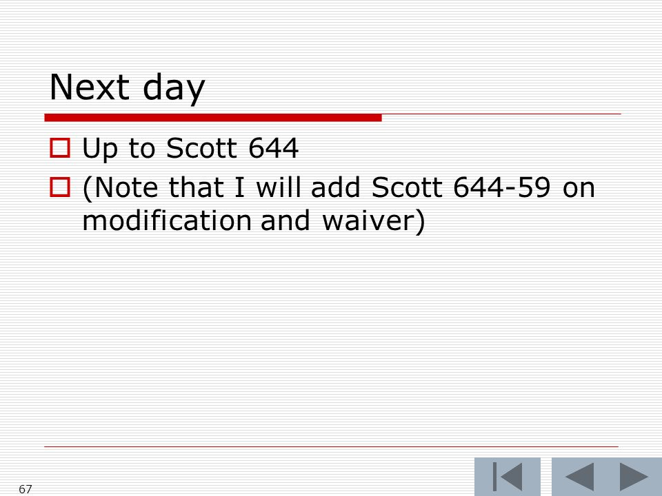 Next day Up to Scott 644 (Note that I will add Scott 644-59 on modification and waiver) 67