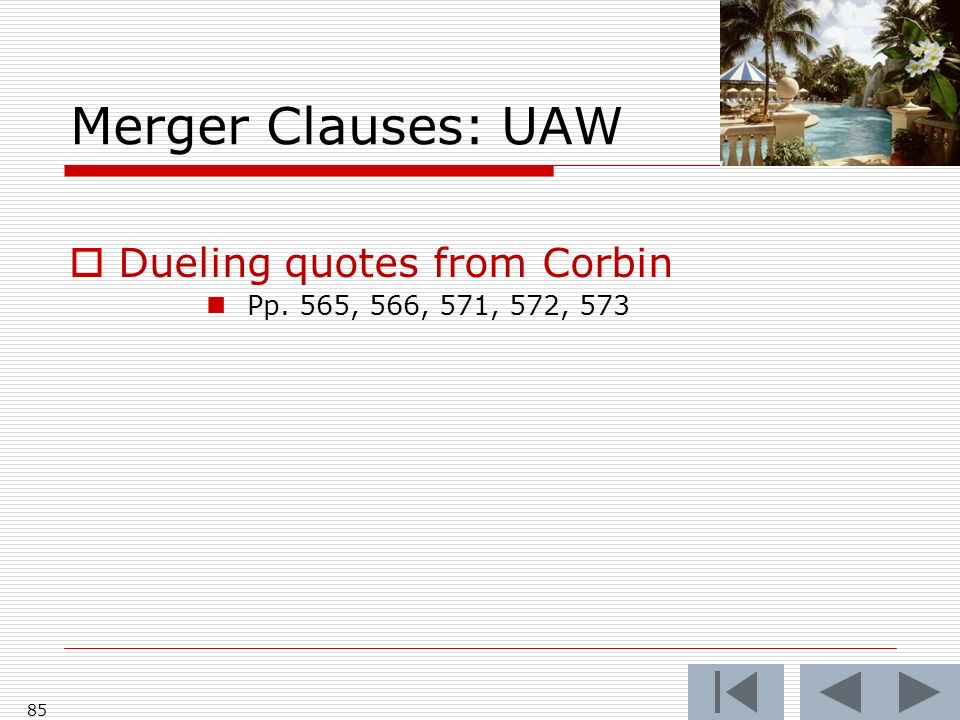 Merger Clauses: UAW Dueling quotes from Corbin Pp. 565, 566, 571, 572, 573 85