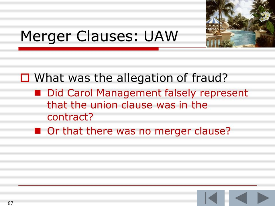 Merger Clauses: UAW What was the allegation of fraud? Did Carol Management falsely represent that the union clause was in the contract? Or that there