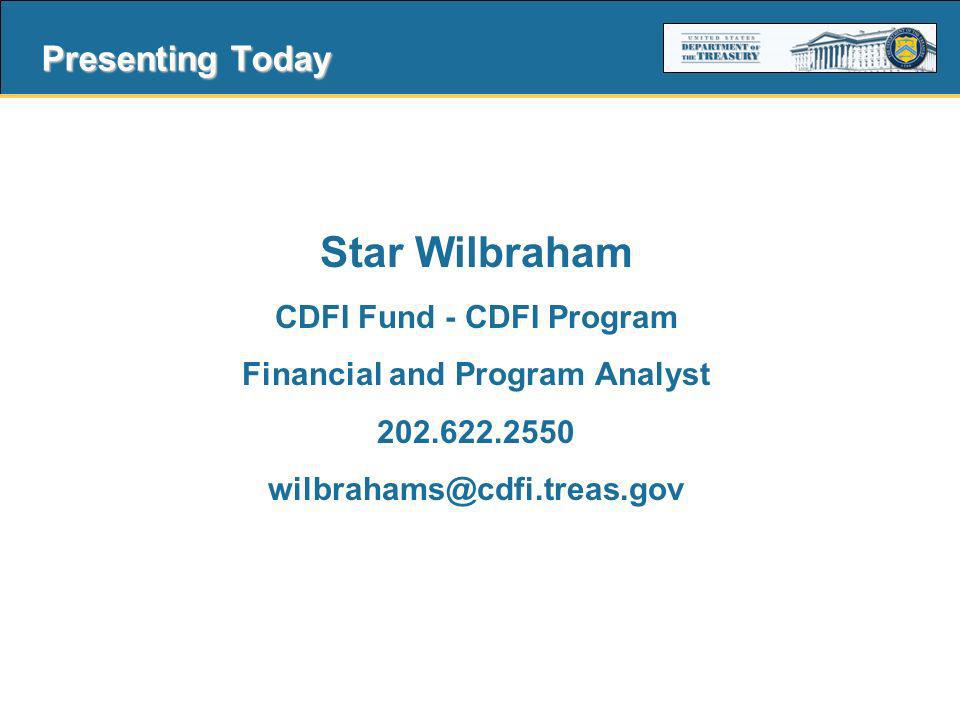16 Presenting Today Star Wilbraham CDFI Fund - CDFI Program Financial and Program Analyst