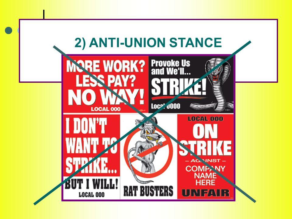 2) ANTI-UNION STANCE
