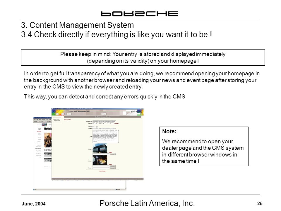 Porsche Latin America, Inc. 25 June, 2004 3.