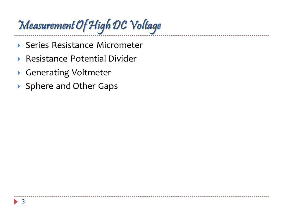 Measurement Of High DC Voltage 3 Series Resistance Micrometer Resistance Potential Divider Generating Voltmeter Sphere and Other Gaps
