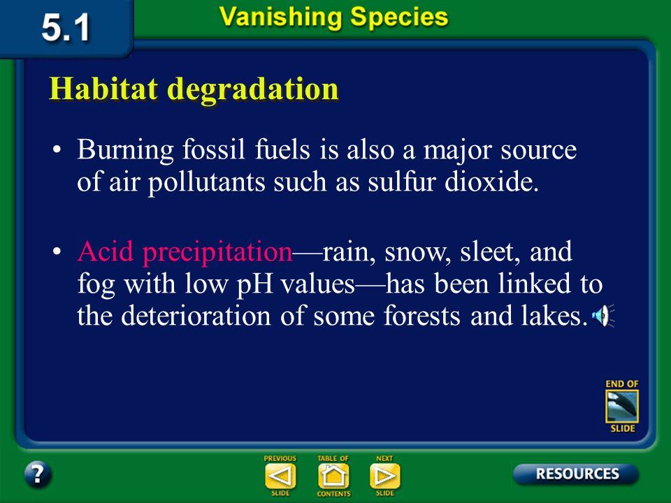 Section 5.1 Summary – pages 111-120 Pollutants enter the atmosphere in many waysincluding volcanic eruptions and forest fires. Habitat degradation