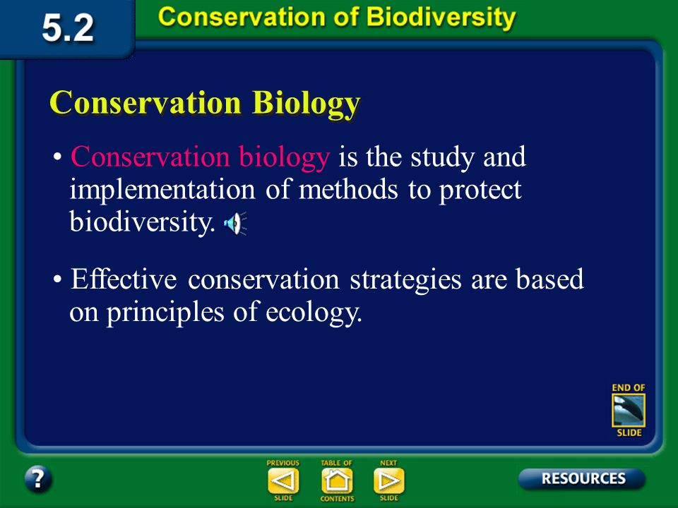 5.2 Section Objectives – page 121 Section Objectives Relate success in protecting an endangered species to the methods used to protect it. Describe st