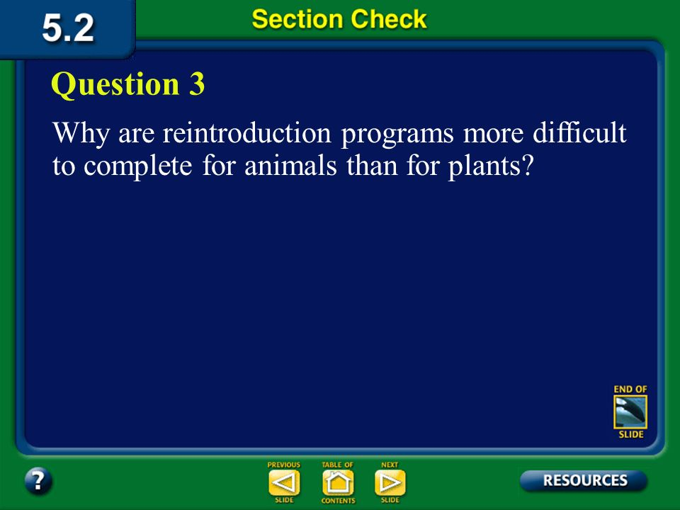 Section 2 Check The answer is C. Habitat corridors are protected and allow movement from one wilderness area to another.