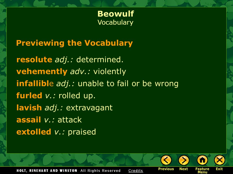 Previewing the Vocabulary resolute adj.: determined. vehemently adv.: violently infallible adj.: unable to fail or be wrong furled v.: rolled up. lavi