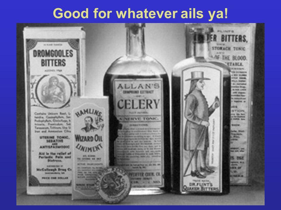 Good for whatever ails ya!