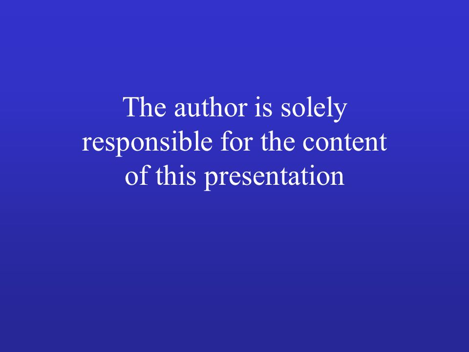 The author is solely responsible for the content of this presentation