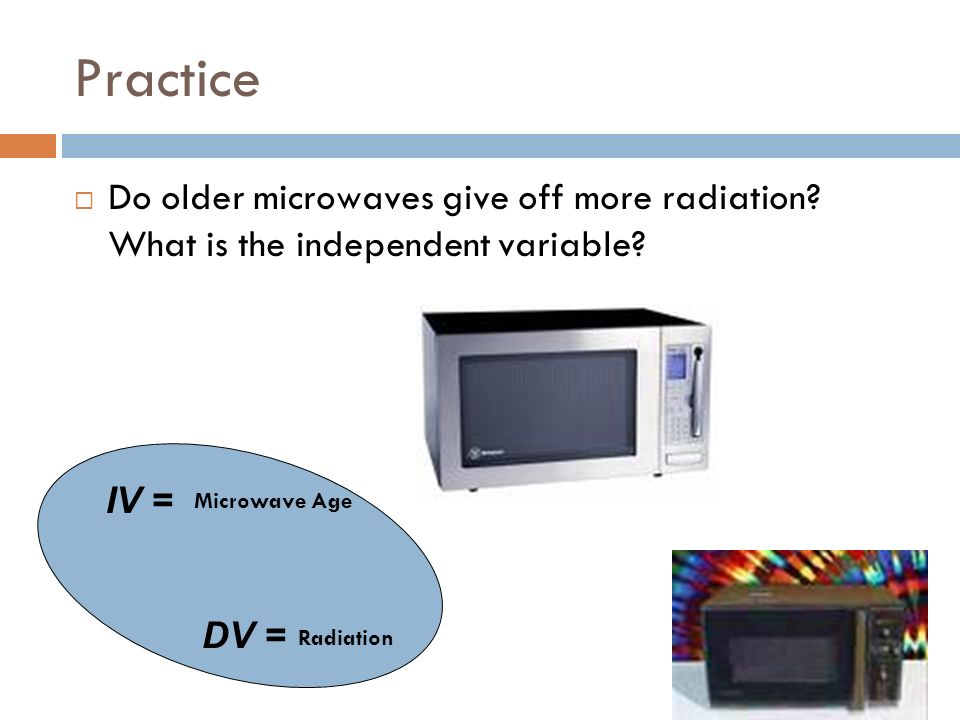 Practice Do older microwaves give off more radiation.