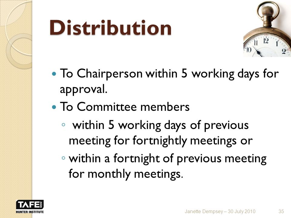Distribution To Chairperson within 5 working days for approval.