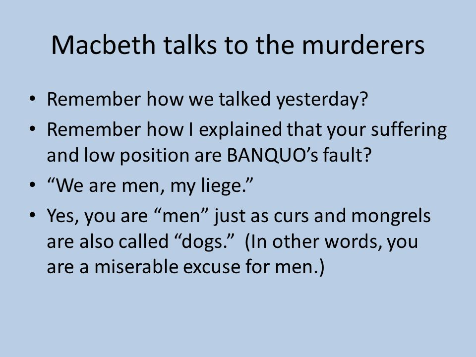 Macbeth is still thinking: M: For Banquo's issue have I filed my mind; For them the gracious Duncan have I murder'd