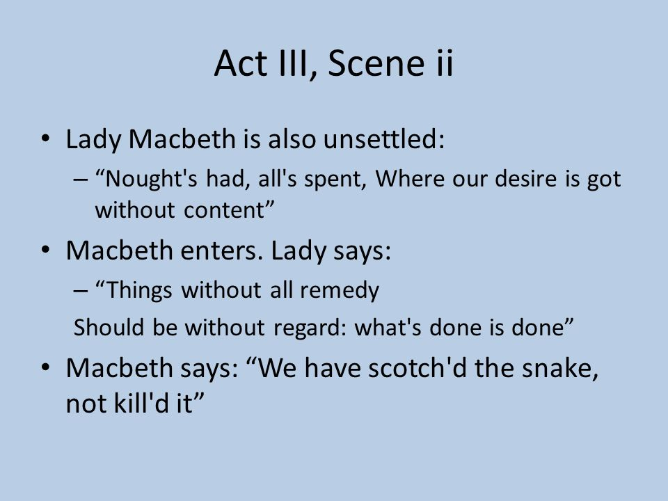 And Fleance, too… To leave no blotches in the work, kill Fleance too. Macbeth: It is concluded. Banquo, thy soul's flight, If it find heaven, must fin