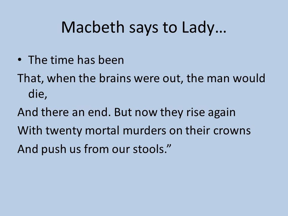 Listen to Lady chastise Macbeth! These flaws and starts, Impostors to true fear, would well become A woman's story at a winter's fire, Authorized by h