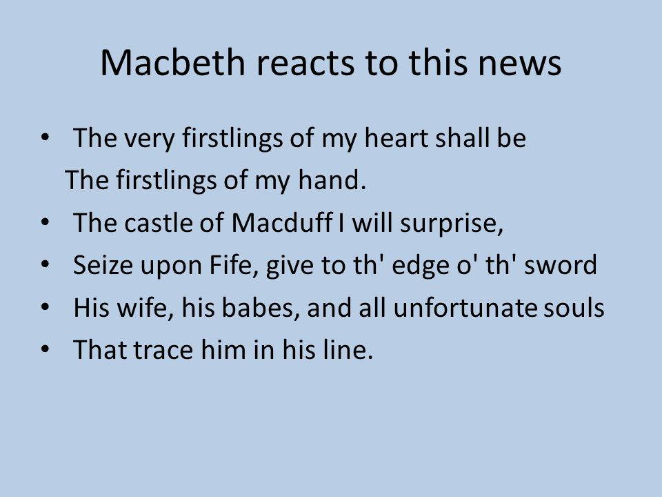 Witches vanish; Lennox enters Macbeth wonders if anyone else saw the weird sisters Lennox: Nope. We just came to tell you that Macduff has fled to Eng