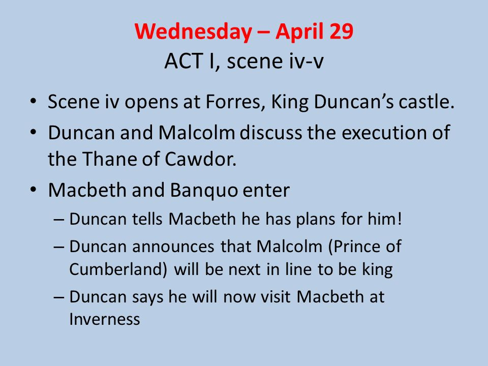 The PLOT – cont. Witches vanish! Banquo and Macbeth laugh it off Kings men announce: – Macbeth is the new Thane of Cawdor! Macbeth starts to think he