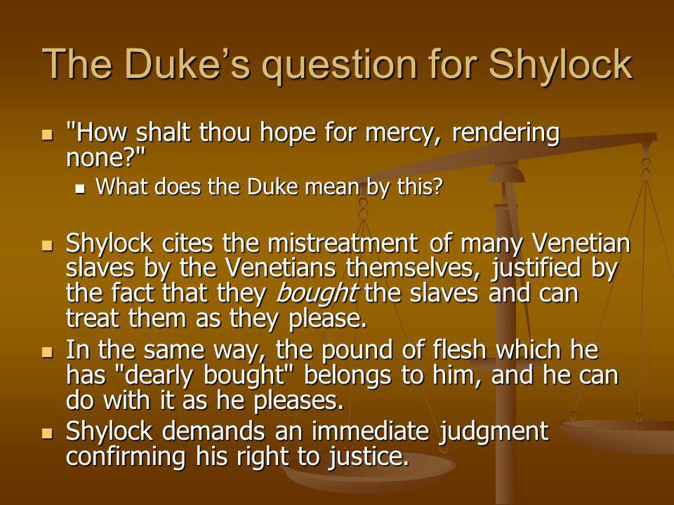 Shylock gets more than he bargained for.