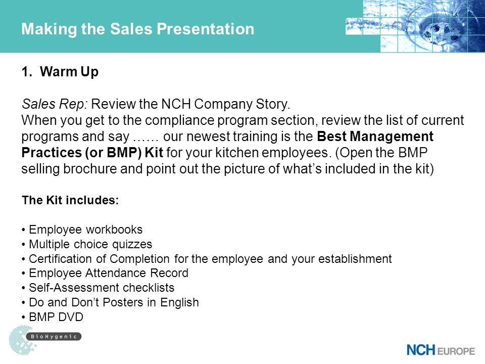 Making the Sales Presentation 1. Warm Up Sales Rep: Review the NCH Company Story. When you get to the compliance program section, review the list of c