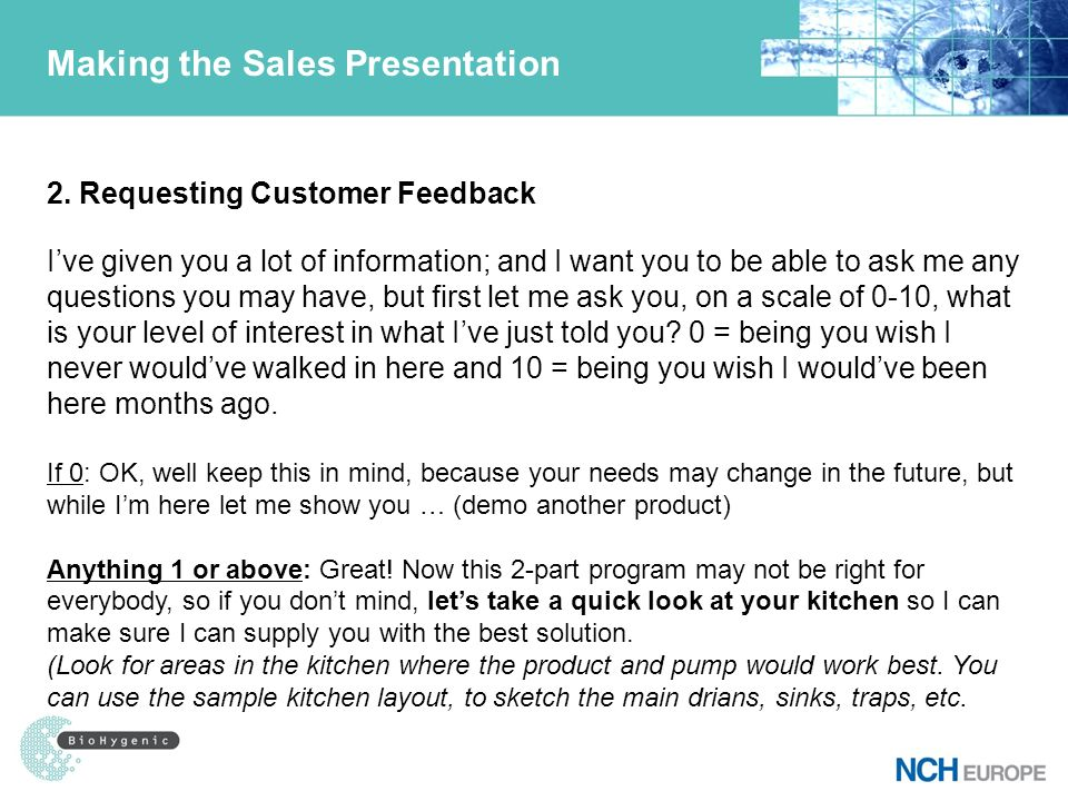 Making the Sales Presentation 2. Requesting Customer Feedback Ive given you a lot of information; and I want you to be able to ask me any questions yo
