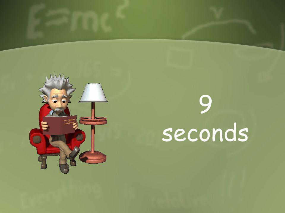 9 seconds