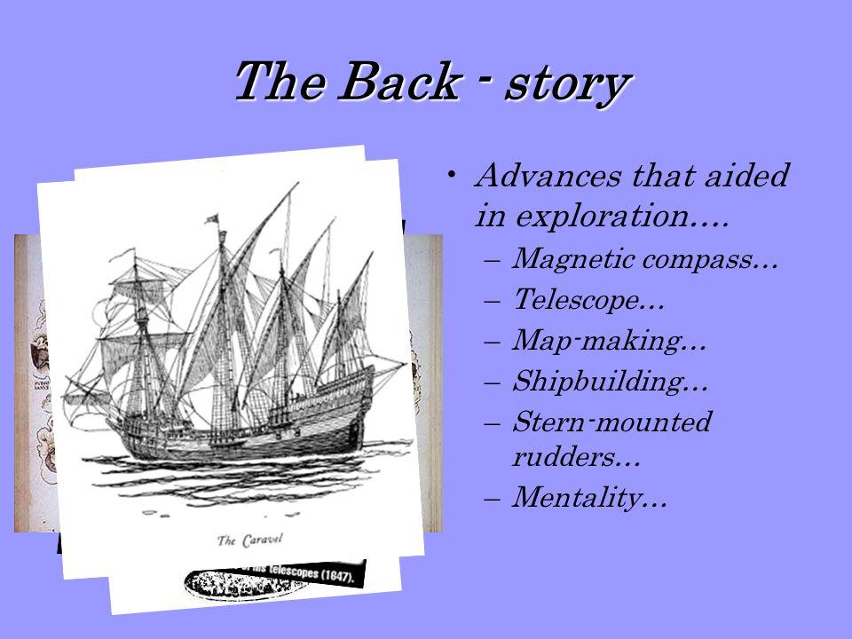 The Explorers Portugal –east to the Indies… –Prince Henry and his Captains… –Dias…1457-1500 –Da Gama…1460-1524 –Cabral…1467-1520 –Set up 1 st Commercial- Colonial Empire…de Albuquerque…