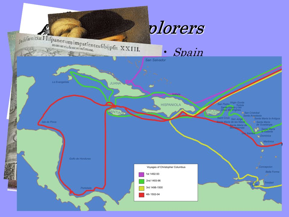 The Explorers Spain –west to the Indies… –Columbus…1492- 1504 –The Conquistadors…1510 -1550… –The Empire…
