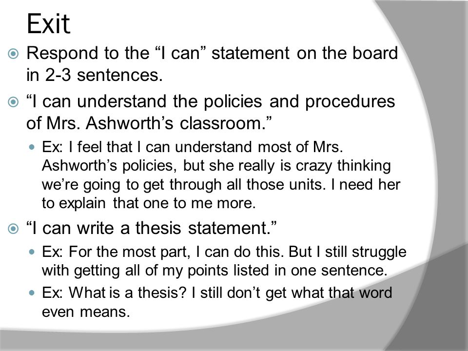 Exit Respond to the I can statement on the board in 2-3 sentences.