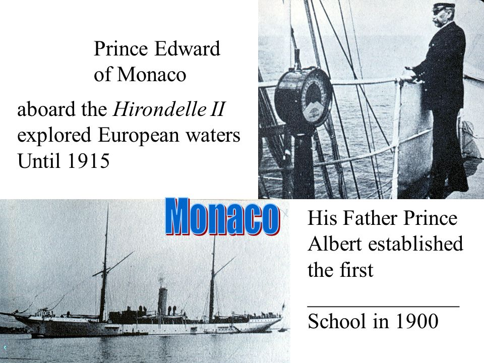 Prince Edward of Monaco aboard the Hirondelle II explored European waters Until 1915 His Father Prince Albert established the first ______________ Sch