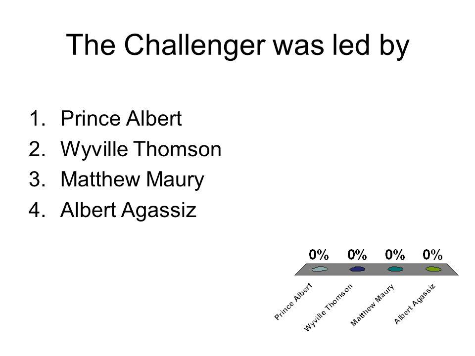The Challenger was led by 1.Prince Albert 2.Wyville Thomson 3.Matthew Maury 4.Albert Agassiz