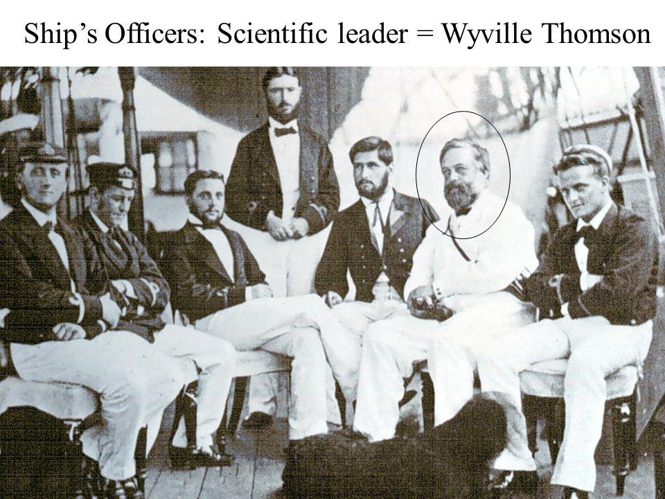Ships Officers: Scientific leader = Wyville Thomson