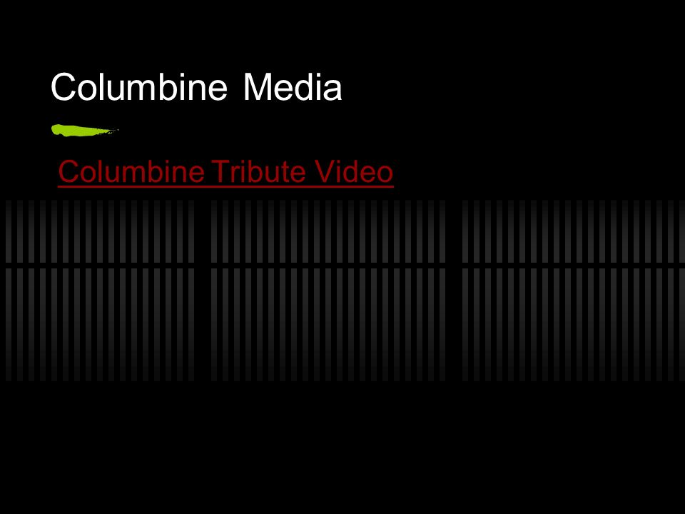 Columbine Media Columbine Tribute Video