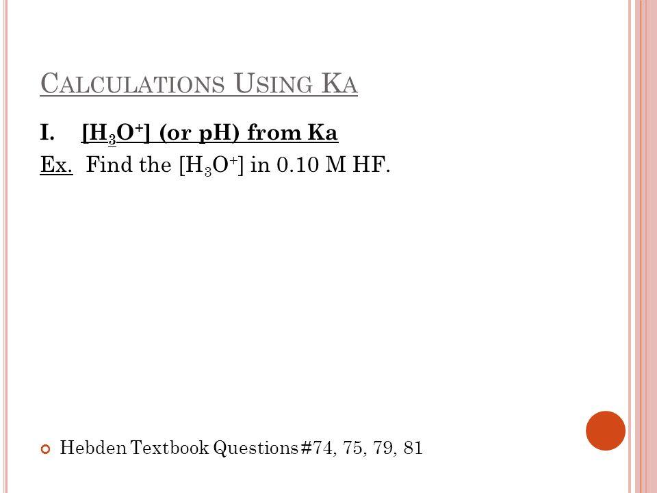 C ALCULATIONS U SING K B II.Kb from pH Ex.