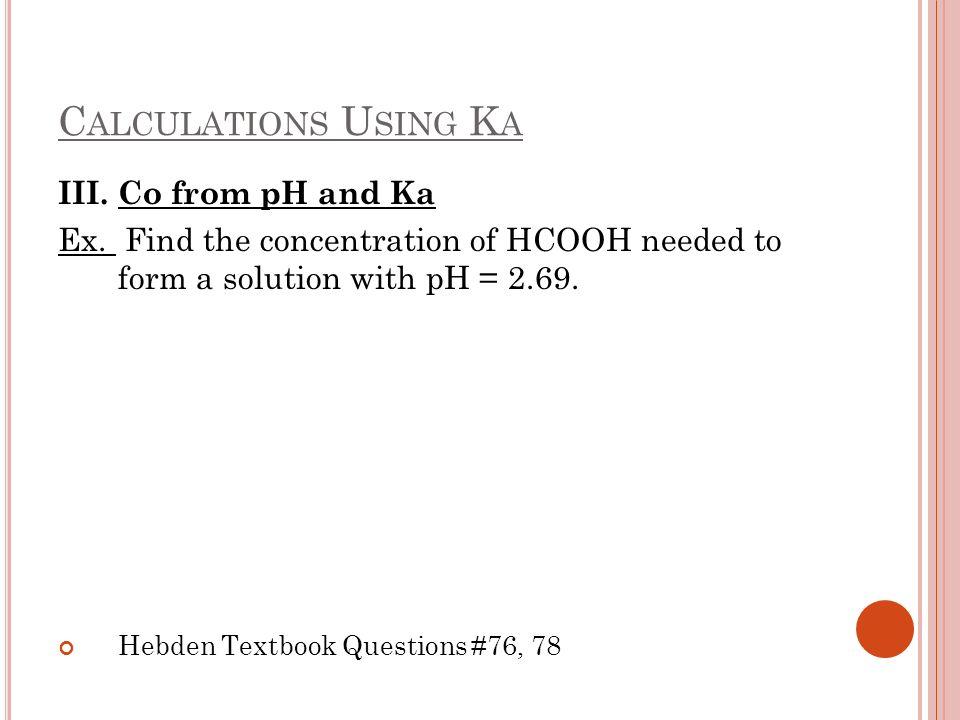 W HAT IS K B .Base Ionization: NH 3 is a very common weak base.